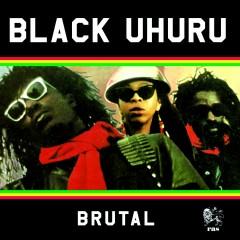 Brutal - Black Uhuru