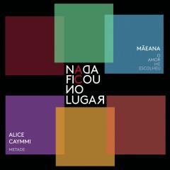 Metade / O Amor Me Escolheu - Adriana Calcanhotto, Alice Caymmi, Maeãna