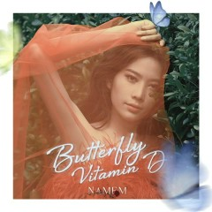 Butterfly – Vitamin D (Single) - Nam Em