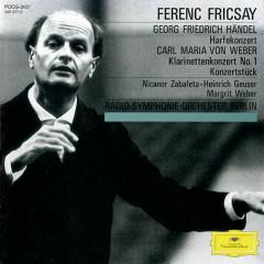 Handel: Harp Concerto Op.4, No.6 / Weber: Clarinet Concerto No.1, Op.73; Konzertstück Op.79 - Nicanor Zabaleta, Heinrich Geuser, Margrit Weber, Radio-Symphonie-Orchester Berlin, Ferenc Fricsay
