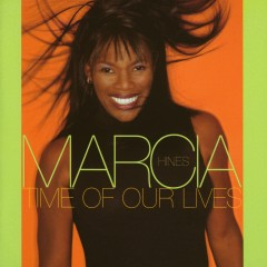 Time Of Our Lives - Marcia Hines