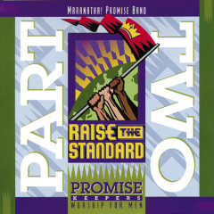 Promise Keepers - Raise The Standard - Maranatha! Promise Band