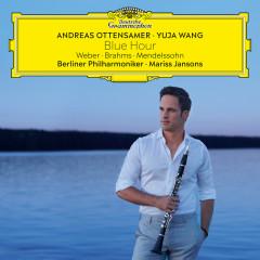 Blue Hour – Weber, Brahms, Mendelssohn - Andreas Ottensamer, Yuja Wang, Berliner Philharmoniker, Mariss Jansons