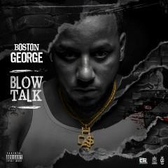 Blow Talk - Boston George