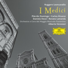 Leoncavallo: I Medici - Placido Domingo, Carlos Alvarez, Daniela Dessi, Renata Lamanda, Orchestra e Coro del Maggio Musicale Fiorentino