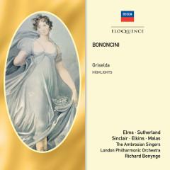 Bononcini: Griselda – Highlights - Richard Bonynge, Margreta Elkins, Lauris Elms, London Philharmonic Orchestra, Spiro Malas