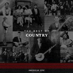 American Epic: The Best of Country - Various Artists