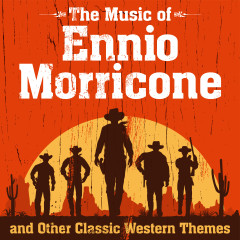 The Music of Ennio Morricone and Other Classic Western Themes - Various Artists