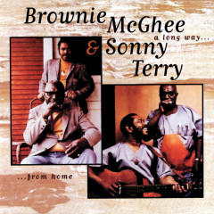 A Long Way From Home - Sonny Terry, Brownie McGhee