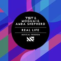 Real Life - TST, MOGUAI, Amba Shepherd