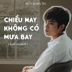 Chiều Nay Không Có Mưa Bay (Single) - Acy Xuân Tài