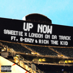 Up Now (feat. G-Eazy and Rich The Kid) - Saweetie, London On Da Track, G-Eazy, Rich The Kid