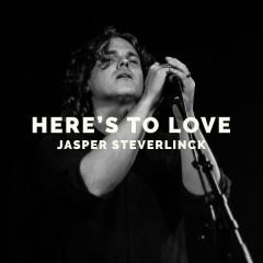 Here's to Love - Jasper Steverlinck