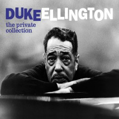 The Private Collection - Duke Ellington