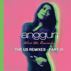 What We Remember (THE US REMIXES PART III) - Anggun