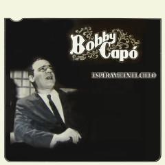 Espérame en el Cielo - Bobby Capó
