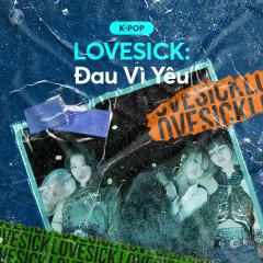 LOVESICK: Đau Vì Yêu - Various Artists