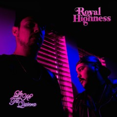 Lo Ke Tu Quiera - Royal Highness
