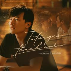 Ta Từng Có Thanh Xuân (Tiến Bromance OST) (Single) - Dược Sĩ Tiến
