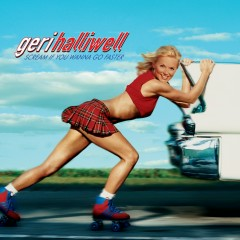 Scream If You Wanna Go Faster - Geri Halliwell