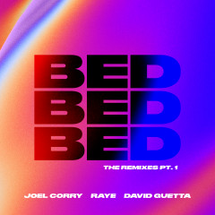 BED (The Remixes) [Pt. 1] - Joel Corry, Raye, David Guetta