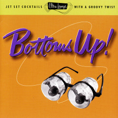 Ultra-Lounge: Bottoms Up! - Various Artists