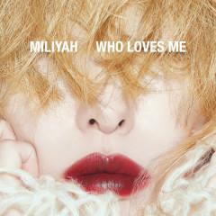 WHO LOVES ME - Miliyah