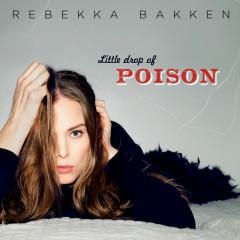 Little Drop Of Poison - Rebekka Bakken
