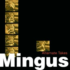 Alternate Takes - Charles Mingus