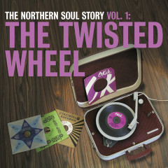 The Northern Soul Story Vol.1: The Twisted Wheel - Various Artists