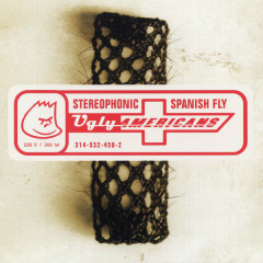 Stereophonic Spanish Fly - Ugly Americans