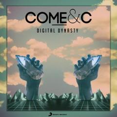 Digital Dynasty - Come & C