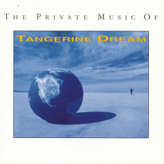 The Private Music Of Tangerine Dream - Tangerine Dream