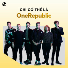 Chỉ Có Thể Là OneRepublic - OneRepublic