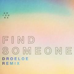 Find Someone (DROELOE Remix) - A R I Z O N A