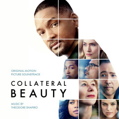 Collateral Beauty (Original Motion Picture Soundtrack) - Theodore Shapiro