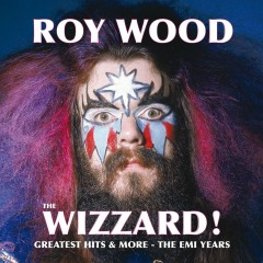 The Wizzard! Greatest Hits And More - The EMI Years - Roy Wood