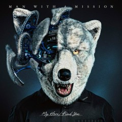 My Hero / Find You - MAN WITH A MISSION