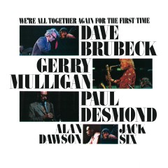 We're All Together Again For The First Time (Live) - Dave Brubeck