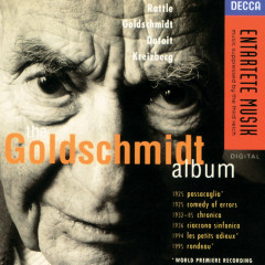 Goldschmidt: The Goldschmidt Album - Chantal Juillet, City Of Birmingham Symphony Orchestra, Simon Rattle, Sinfonieorchester Komische Oper, Yakov Kreizberg