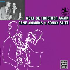 We'll Be Together Again - Gene Ammons, Sonny Stitt