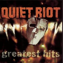 Quiet Riot - Greatest Hits - Quiet Riot