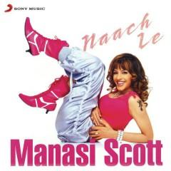 Naach Le - Manasi Scott