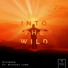 Into The Wild (feat. Michael Lane) - Diviners, Michael Lane