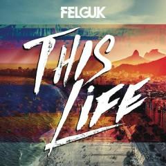 This Life - Felguk