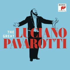 The Great Luciano Pavarotti - Luciano Pavarotti