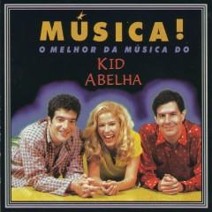 Música! O melhor da música do Kid Abelha - Kid Abelha