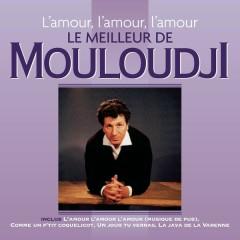 L'amour, l'amour, l'amour - Le meilleur de Mouloudji - Mouloudji