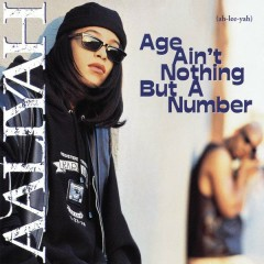 Age Ain't Nothing But A Number - Aaliyah