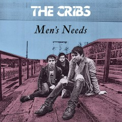 Men's Needs (DMD Maxi) - The Cribs